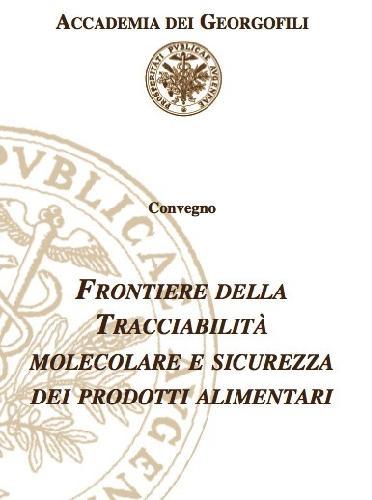 convegno-georgofili-tracciabilita-molecolare-sicurezza-alimentare-marzo2010