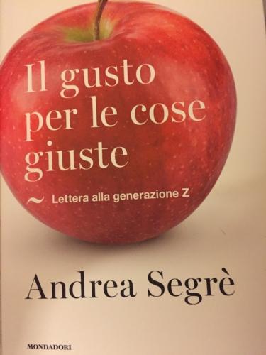 libro-copertina-il-gusto-per-le-cose-giuste-lettera-alla-generazione-z-autore-andrea-segre-fonte-matteo-bernardelli