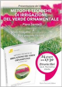 metodi-tecniche-irrigazione-verde-ornamentale-libro-piero-santelli-presentazione-fritegotto-20160624
